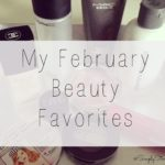 It's time for my February Beauty Favorites!