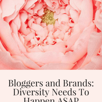 Bloggers and Brands: Diversity Needs To Happen ASAP