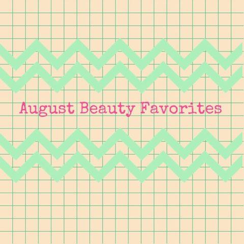 August Beauty Favorites