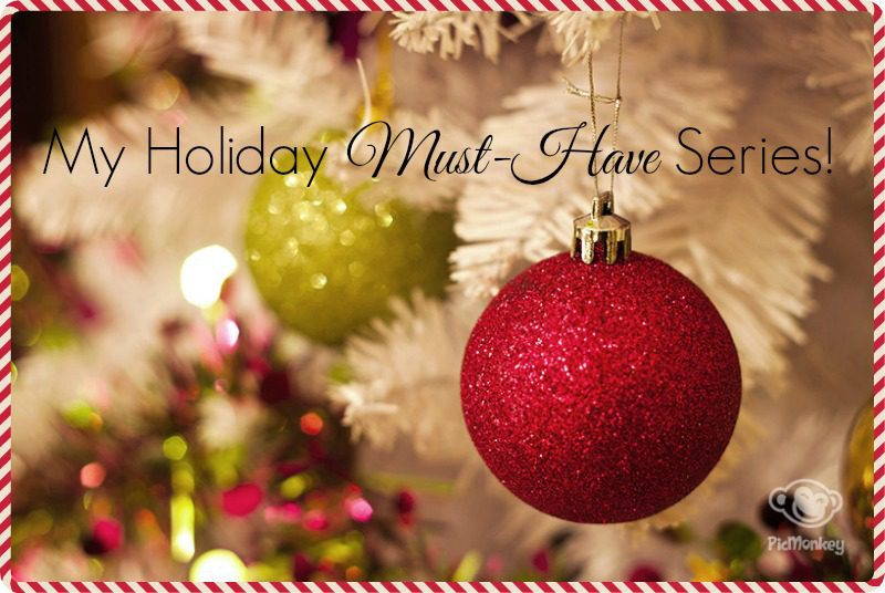 My Holiday Must-Have Series:What to get HER