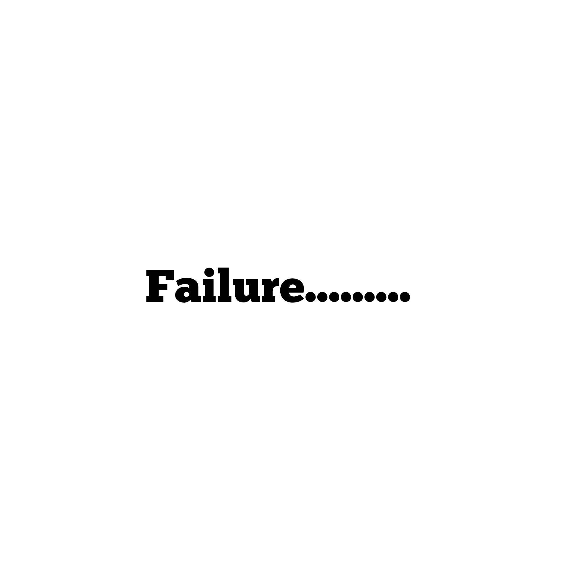 Truthful Tuesday: Failure