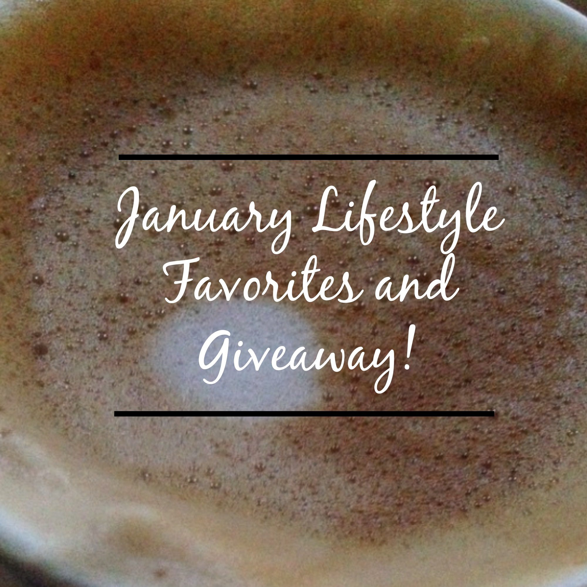 January Lifestyle Favorites and Giveaway!