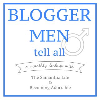 Blogger Men Tell All:February Linkup