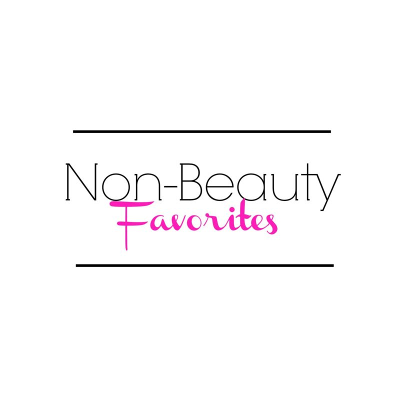 February Non-Beauty Favorites