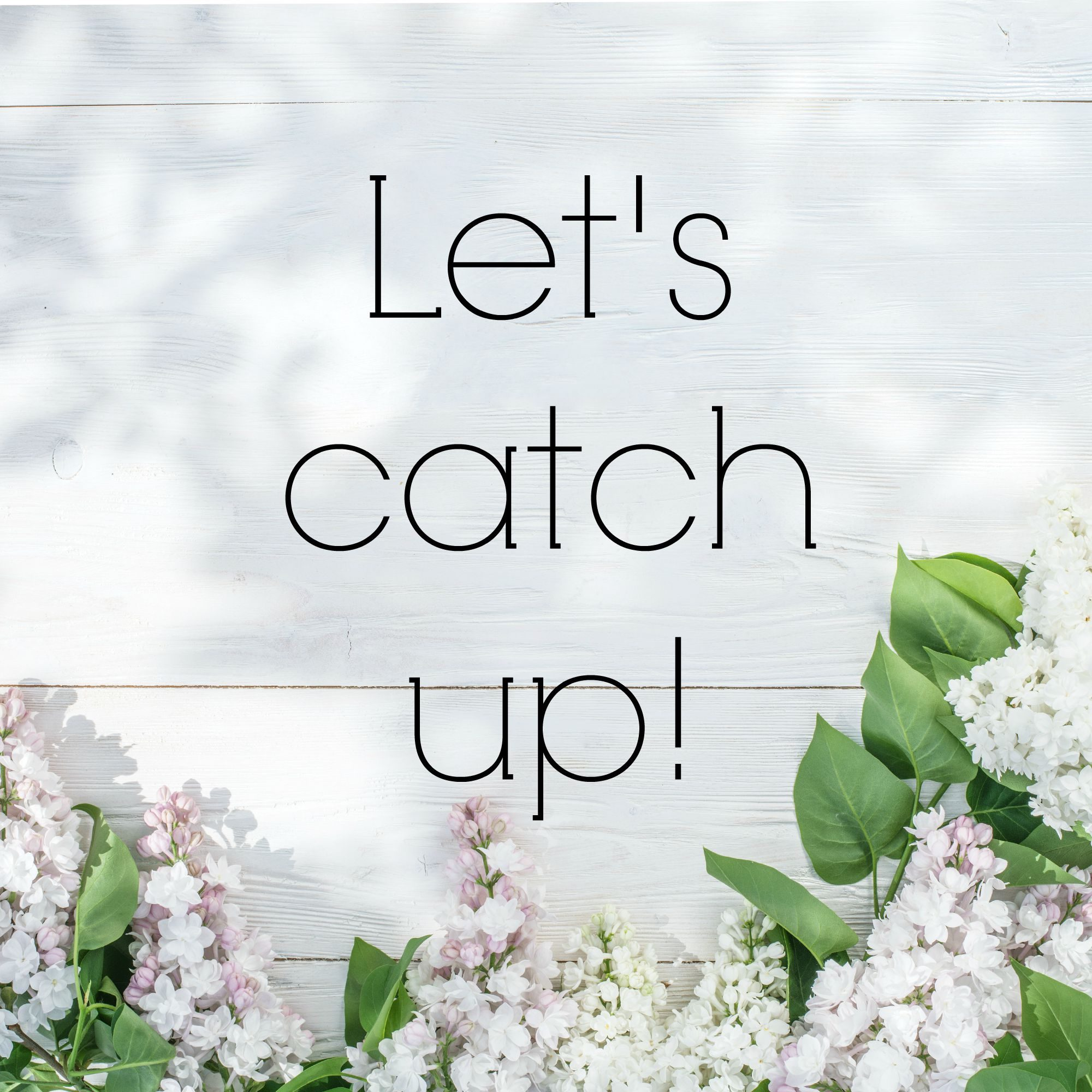 Let's Catch Up!