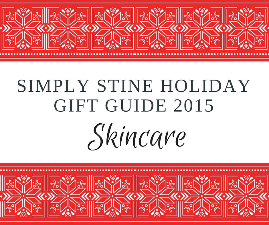 Simply Stine Holiday Gift Guide 2015: Skincare Lovers