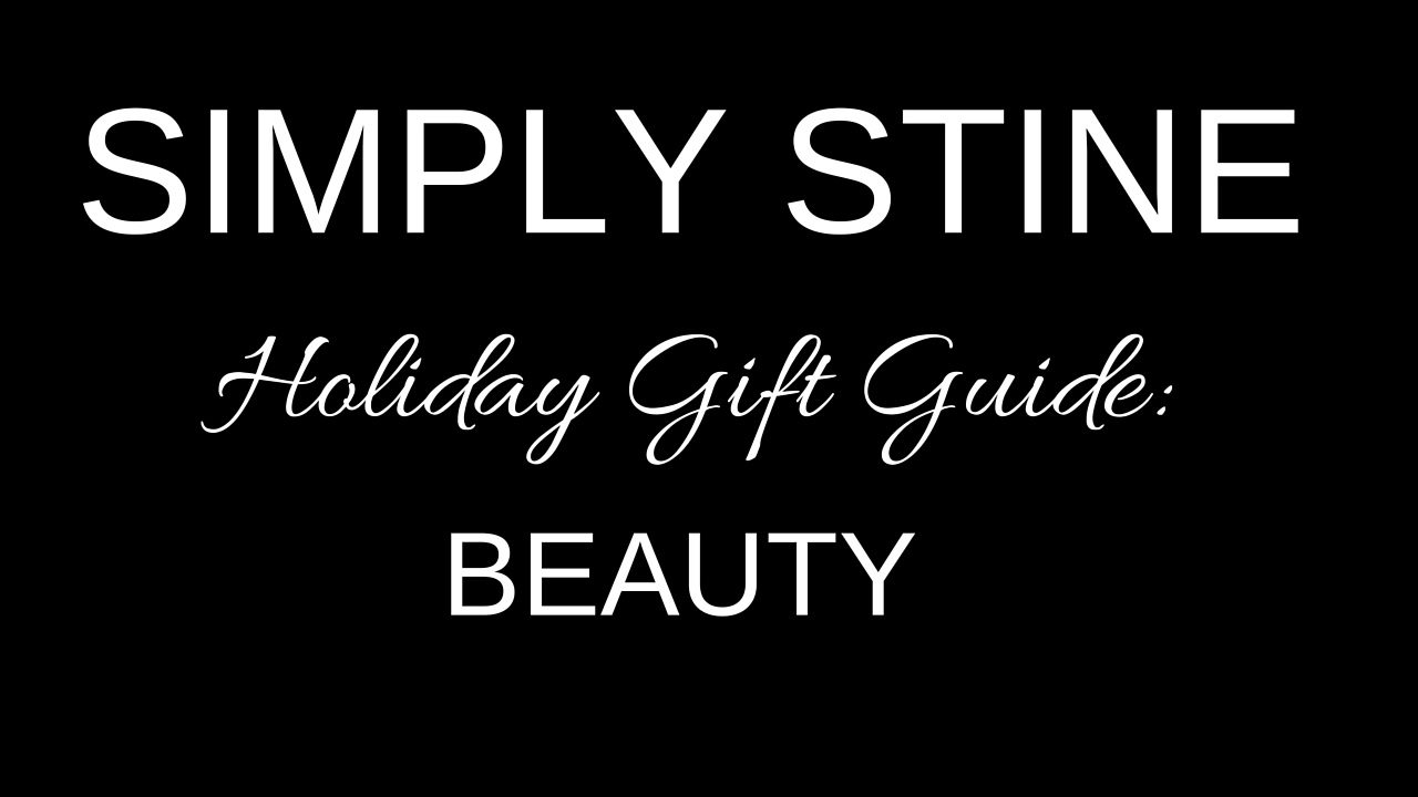 Simply Stine Holiday Gift Guide 2015: Beauty