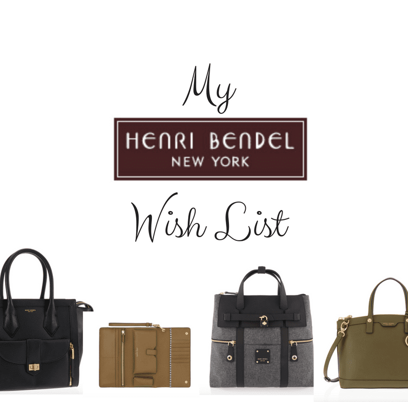 My Henri Bendel Wish List