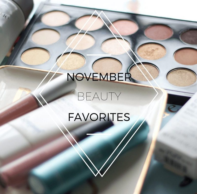Beauty Favorites for November: Makeup, Hair and Skincare Essentials