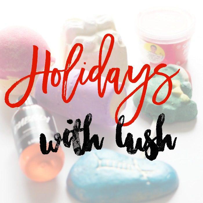 Holidays with LUSH