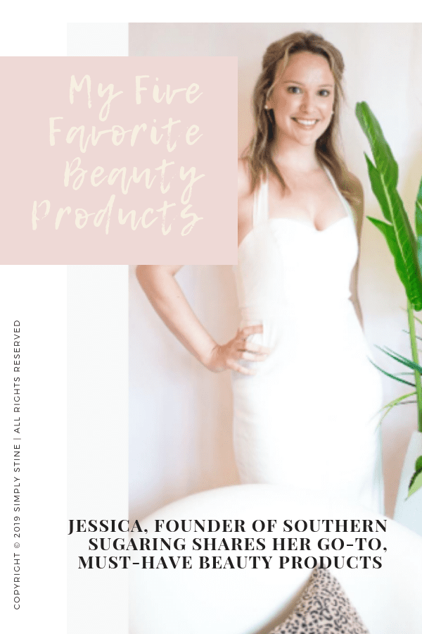 Five Favorite Beauty Products With Jessica