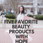 Favorite Beauty Products With Hope