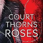 August 2019 Reading List: A Court of Thorns and Roses