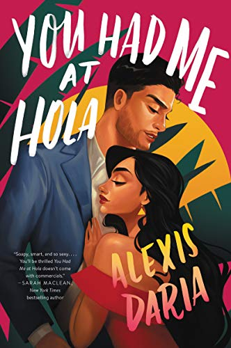 You Had Me At Hola by Alexis Daria  August 2020 Reading List