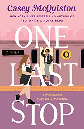 One Last Stop by Casey McQuiston   Summer Reading List
